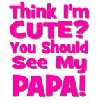 Think I'm Cute? Papa - Pink