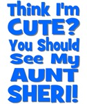 Think I'm Cute?  Aunt Sheri