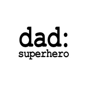 dad: superhero