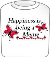 Happiness is being a Meme Butterfly Design T-Shirt