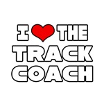 I Love The Track Coach