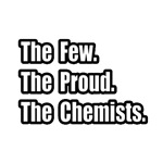 Few. Proud. Chemists.