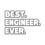 Best. Engineer. Ever.