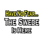 No Fear, Swede is Here