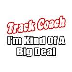Track Coach...Big Deal
