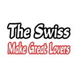 The Swiss Make Great Lovers