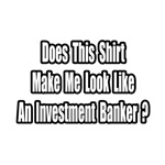 Investment Banker Shirt