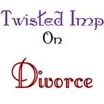 Twisted Imp on Divorce