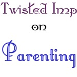 Twisted Imp on Parenting