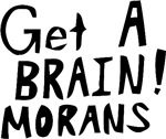 Get A Brain Morans