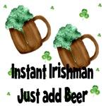 Instant Irishman Just Add Beer
