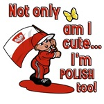 Not only am I cute I'm Polish too!