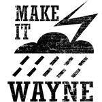 Make it Wayne