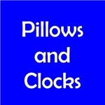 Pillows and Clocks