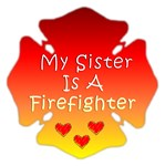 My Sister Is A Firefighter
