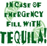 In Case of Emergency..Tequila!