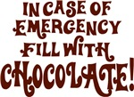 In Case of Emergency..Chocolate!