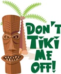 Don't Tiki Me Off!