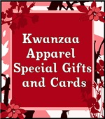KWANZAA T-SHIRTS/CARDS/GIFTS/DECORATIONS