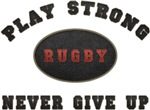 Rugby Play Strong Never Give Up T-Shirts