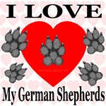 I Love My German Shepherds