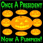 Once A President Now A Pumpkin!