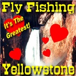 Fly Fishing Yellowstone It's The Greatest