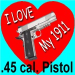 I Love My 1911 .45 cal Pistol