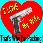 I Love My Wife That's Why I'm Packing