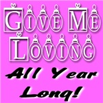 Give Me Loving All Year Long