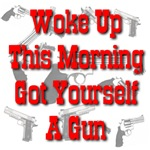 Woke Up This Morning Got Yourself A Gun
