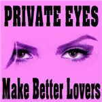 Private Eyes Make Better Lovers