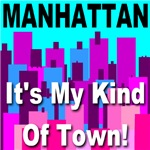 Manhattan It's My Kind Of Town