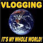 Vlogging It's My Whole World!