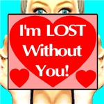 I'm LOST Without You!