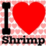 I Love Shrimp