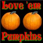 Love 'em Pumpkins