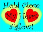 Hold Close My Heart Aglow!