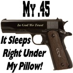 My .45 Under My Pillow