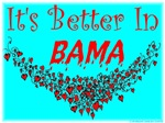 It's Better In Bama #2