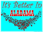 It's Better In Alabama