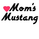 Love Moms Mustang