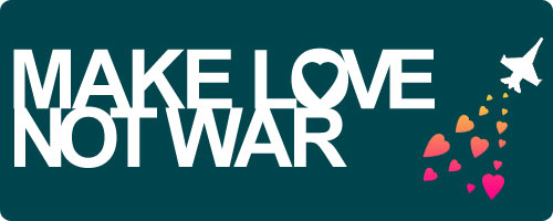 Make Love Not War - Peace