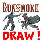 Gunsmoke DRAW !