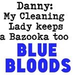Danny My Cleaning Lady Keeps a Bazooka Too