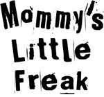 Mommy's Little Freak
