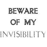 Beware of my Invisibility
