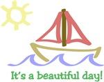 It's a Beautiful Day - Sail Boat - Sun Shine