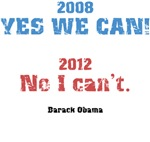 2008 Yes We Can - 2012  No I Can't - Barack Obama