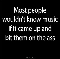 People Wouldn't Know Music